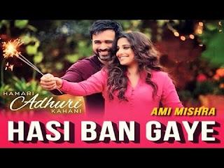 Hasi Ban Gaye Guitar Chords Hamari Adhuri Kahani Ami Mishra