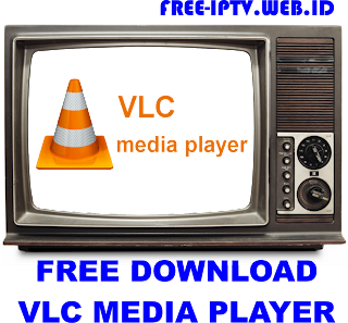 DOWNLOAD NEW VLC media player (IPTV NO BUFFERING) - FREE-IPTV
