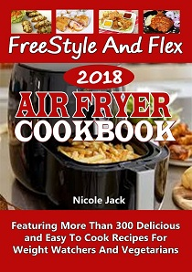 FreeStyle And Flex 2018 Air Fryer Cookbook For Weight Watchers
