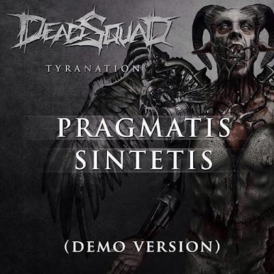 Single Terbaru 2016 DeadSquad - Pragmatis Sintetis [Demo Version]