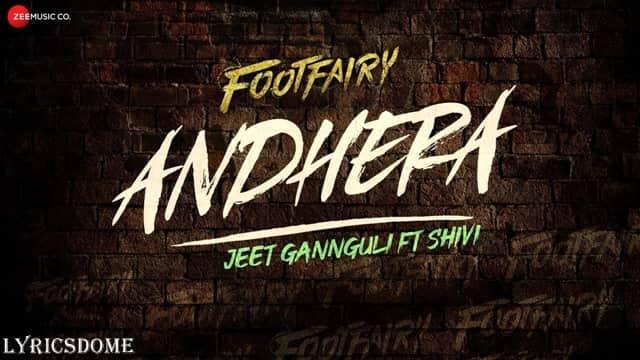 Andhera Lyrics - Shivi | Footfairy