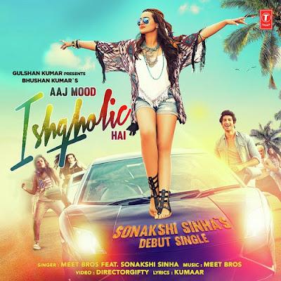 Aaj Mood Ishqholic Hai (2016) - Sonakshi Sinha