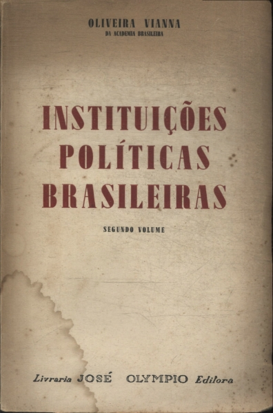 Instituições Políticas Brasileiras - Oliveira Viana