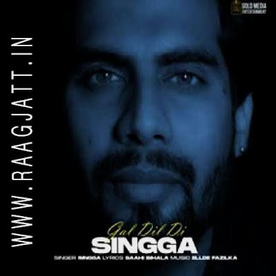Gal Dil Di by Singga lyrics