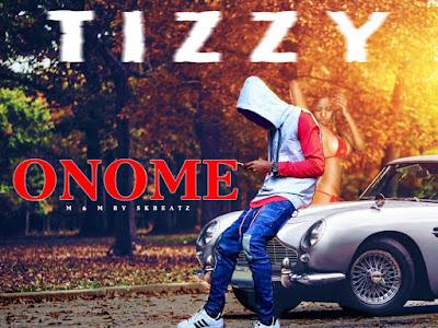 [Music] Tizzy _ Onome || www.naijamp3.com.ng