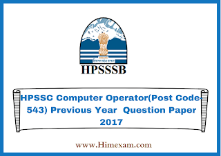 HPSSC Computer Operator(Post Code-543) Previous Year  Question Paper 2017