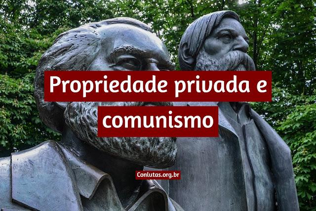 Propriedade privada e comunismo