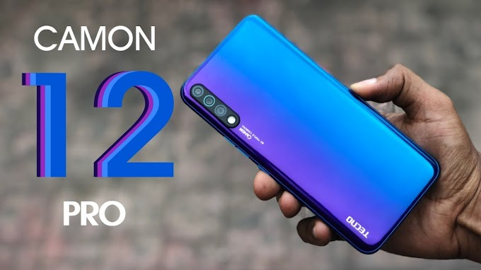 Tecno Camon 12 Pro Full Specifications & Market Price In BD, IN, NGR