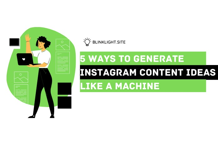 5 Ways To Generate Instagram Content Ideas Like a Machine
