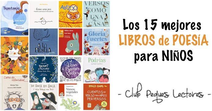 Los 15 Mejores Libros De Poesía Para Niños Club Peques Lectores Cuentos Y Creatividad Infantil