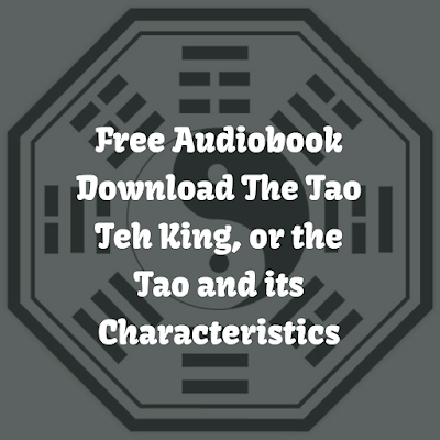 Free Audiobook Download The Tao Teh King, or the Tao and its Characteristics