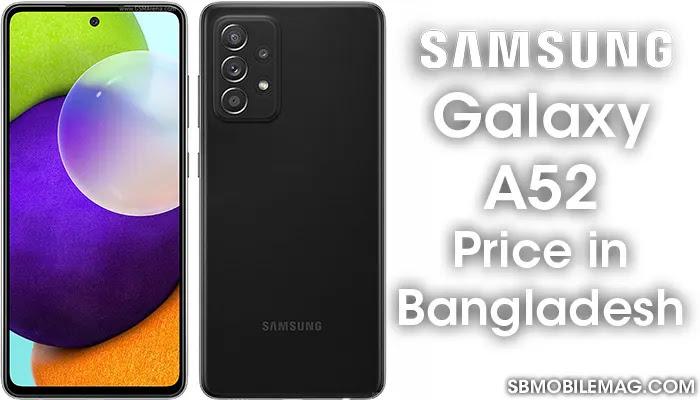 Samsung Galaxy A52, Samsung Galaxy A52 Price, Samsung Galaxy A52 Price in Bangladesh
