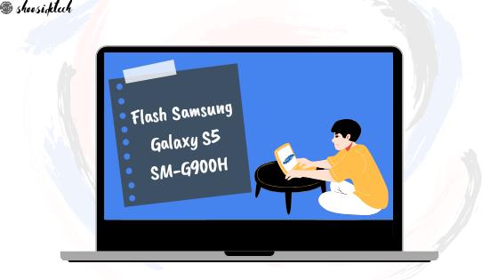 Flash Samsung Galaxy S5 SM-G900H