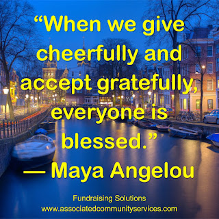 Quote: When we give cheerfully and accept gratefully, everyone is blessed