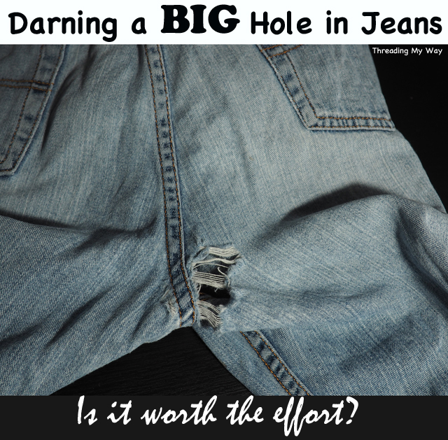How to mend a large hole in a pair of jeans. Tutorial by Threading My Way