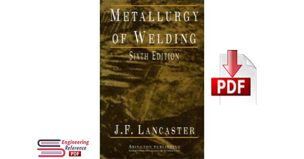 metallurgy of welding Sixth Edition by  J. F. Lancaster
