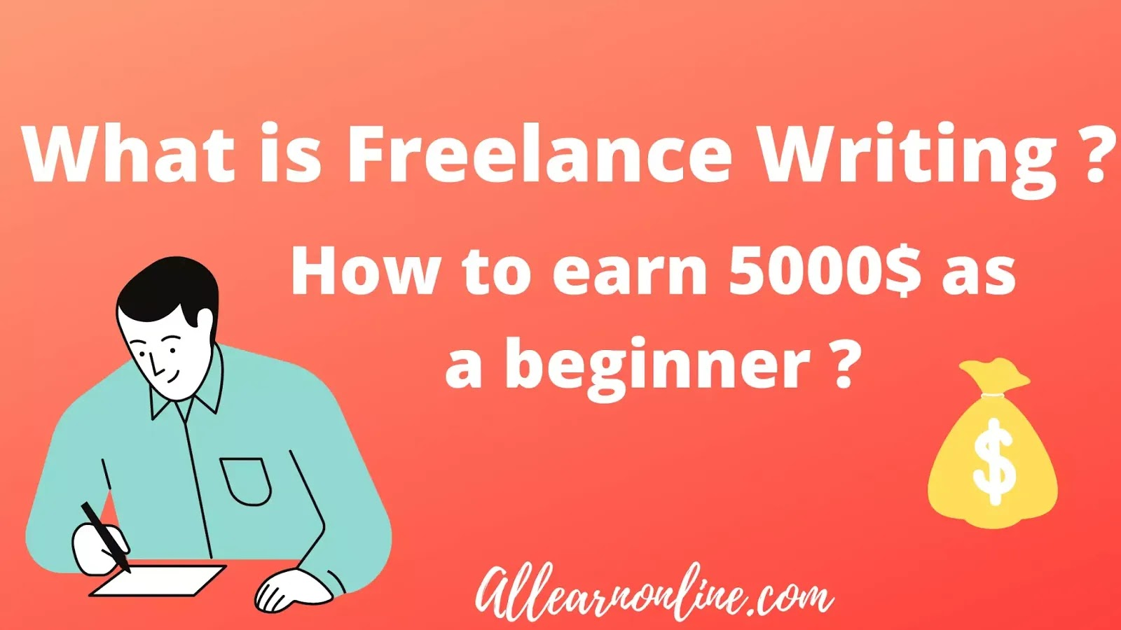 What is freelance writing and how to earn 5000$ as a beginner ?