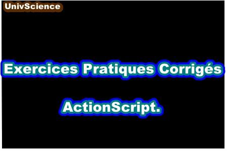 Exercices Pratiques Corrigés ActionScript.