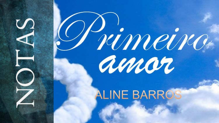 Primeiro amor - Aline Barros - Notas para instrumentos melódicos
