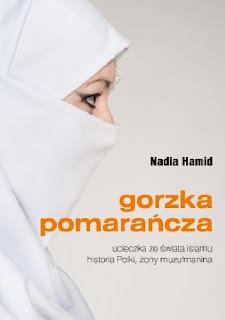 """""""Gorzka pomarańcza"""" Nadia Hamid"""