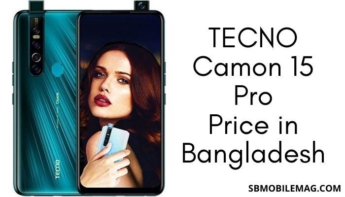 Tecno Camon 15 Pro, Tecno Camon 15 Pro Price in Bangladesh