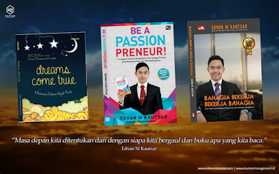 buku edvan m kautsar, buku bahagia bekerja bekerja bahagia, buku be a passionpreneur, buku motivasi, buku motivator