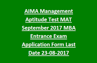 AIMA Management Aptitude Test MAT September 2017 MBA Entrance Exam Application Form Exam Dates Last Date 23-08-2017