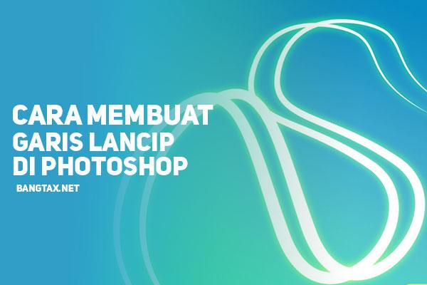 Cara Mudah Membuat Garis Brush Menjadi Lancip Dan Tajam Di Photoshop