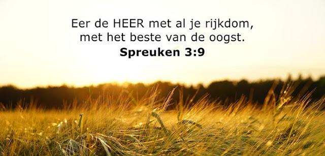 Eer de HEER met al je rijkdom, met het beste van de oogst.