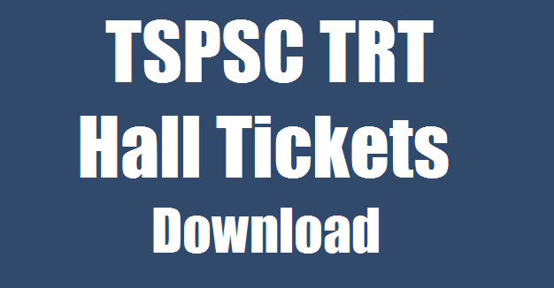 TSPSC TRT hall ticket download 2018-2019