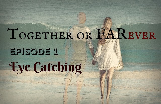 Together or FARever | Episode 1 - Eye catching