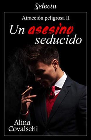 Un asesino seducido (Atracción peligrosa 2)