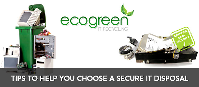 Tips to help you choose a secure IT disposal - EcogreenITRecycling