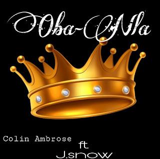 Oba nla  - Colin Ambrose ft J.snow