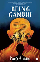 Being Gandhi by Paro Anand (Age: 12+ years)