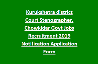 Kurukshetra district Court Stenographer, Chowkidar Govt Jobs Recruitment 2019 Notification Application Form