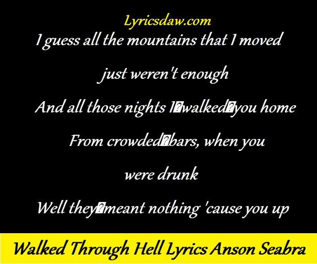 Walked Through Hell Lyrics Anson Seabra