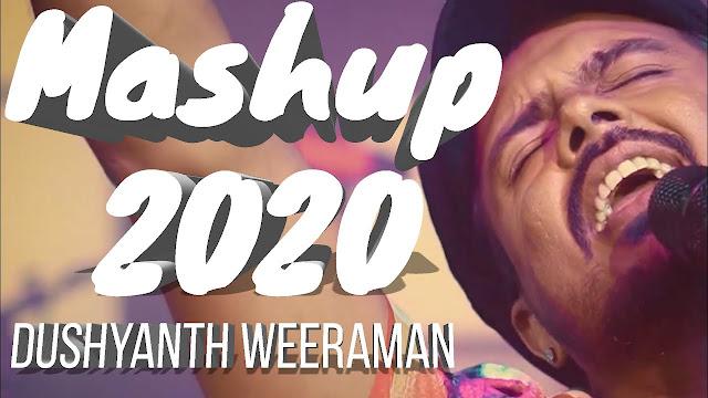 Mashup 2020 Song Lyrics - Mashup 2020 ගීතයේ පද පෙළ