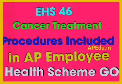 Inclusion of 46 Cancer Care procedures under Employees Health Scheme G.O.MS.No. 1 Dated: 07-01-2021