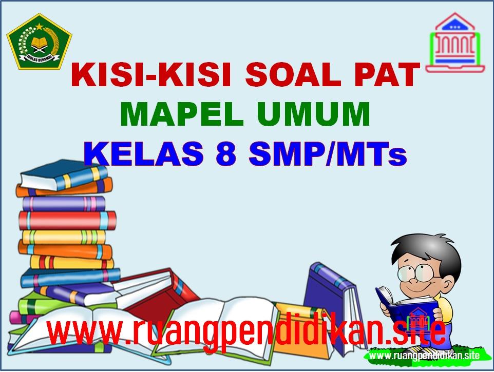 Kisi-kisi Soal PAT Mapel Umum Kelas 8 SMP/MTs