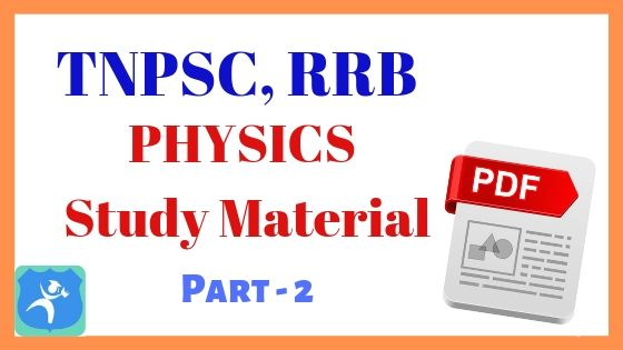 Physics Study Material Part 2 for TNPSC, RRB Exams