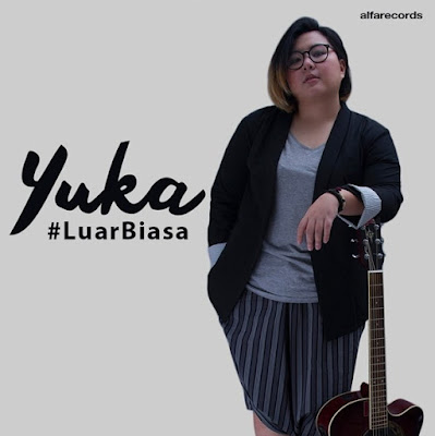 Download Lagu Yuka Luar biasa Mp3 Single Terbaru