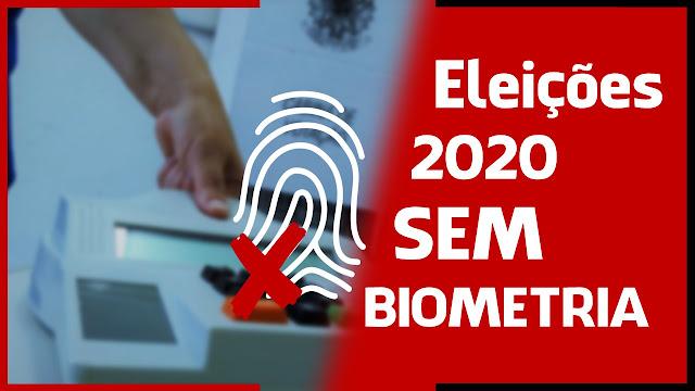 ELEIÇÕES MUNICIPAIS 2020 SEM BIOMETRIA