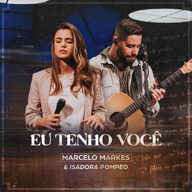 Marcelo Markes e Isadora Pompeo lançam música juntos