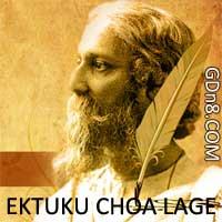 EKTUKU CHOA LAGE - Rabindra Sangeet