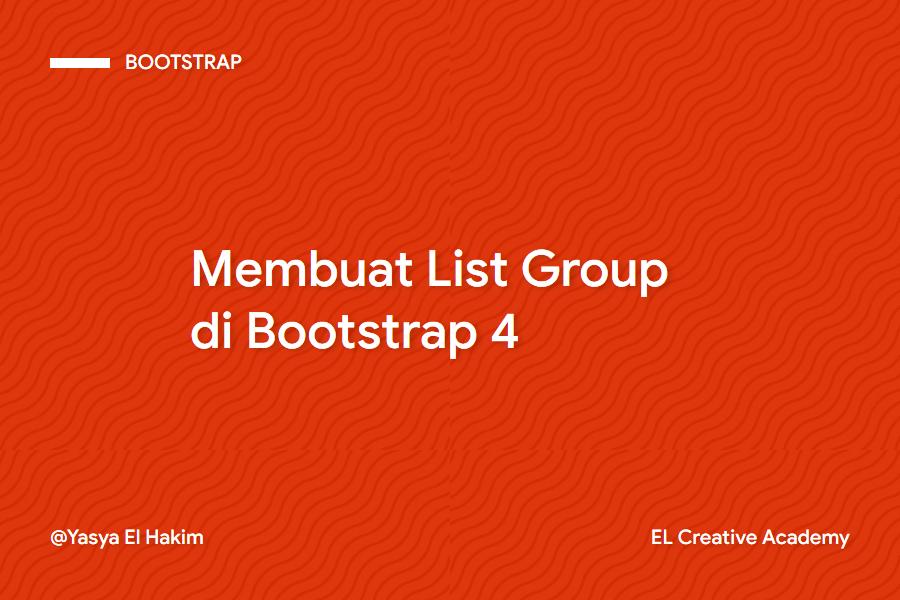 Panduan Membuat List Group pada Bootstrap 4