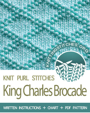 KNIT and PURL Stitches. #howtoknit the King Charles Brocade stitch. FREE written instructions, Chart, PDF knitting pattern.  #knittingstitches #knitting #knitpurl