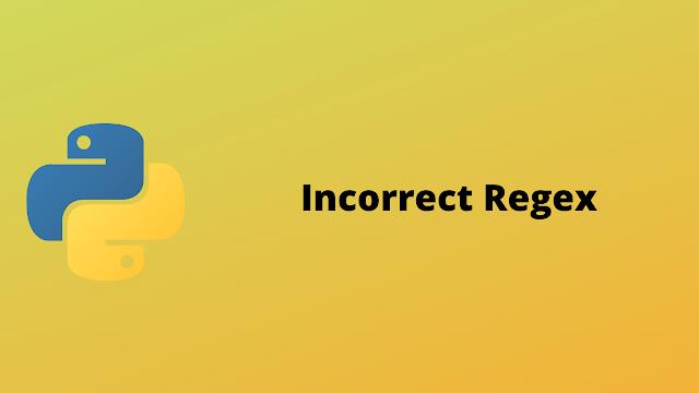 HackerRank Incorrect Regex solution in python