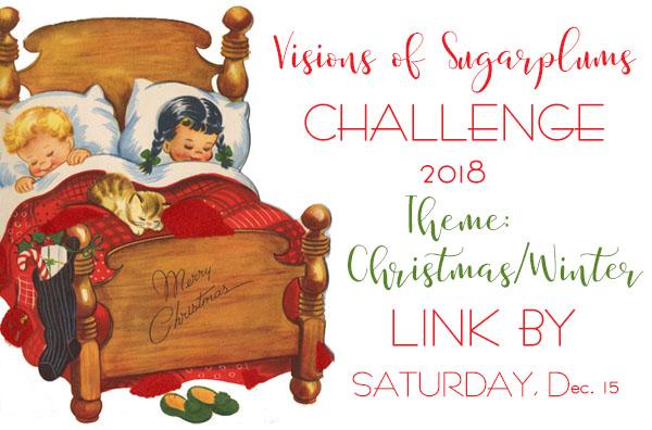 Visions of Sugarplums Challenge #1  2018