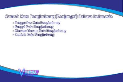 Macam Macam Contoh Kata Penghubung (Konjungsi) Bahasa Indonesia